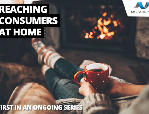 Reaching Consumers at Home: How to Market in 2019 Series: Part 1